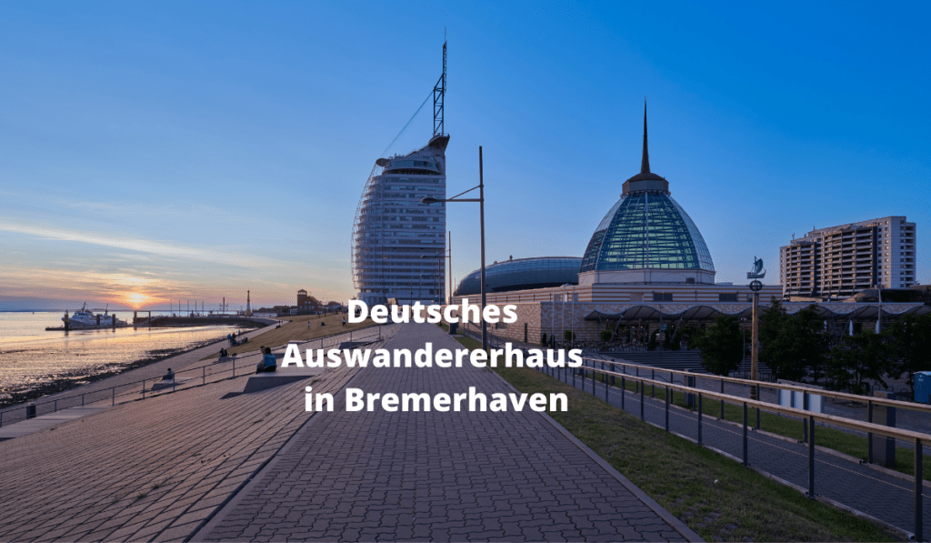 Reisen-in-Deutschland-Ausflugstipp_ Deutsches-Auswandererhaus in Bremerhaven